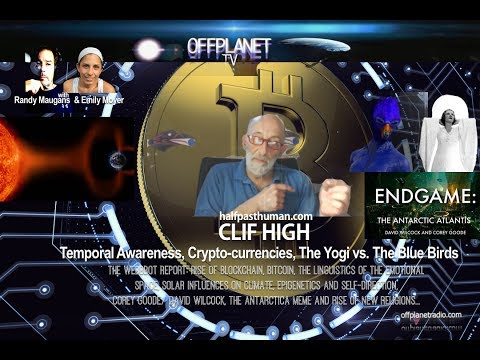 Clif High: Temporal Awareness, Cryptocurrencies, The Yogi vs.The Bluebirds