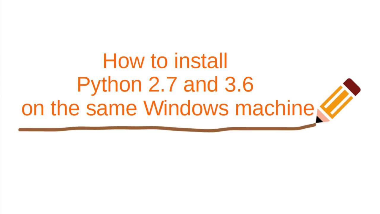 Easiest way to install Python 2 x and Python 3 x on the same