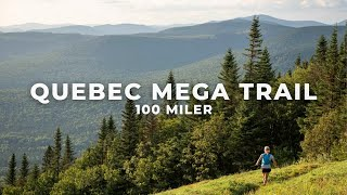 Running One of the Toughest Races in Canada - QUEBEC MEGA TRAIL 100