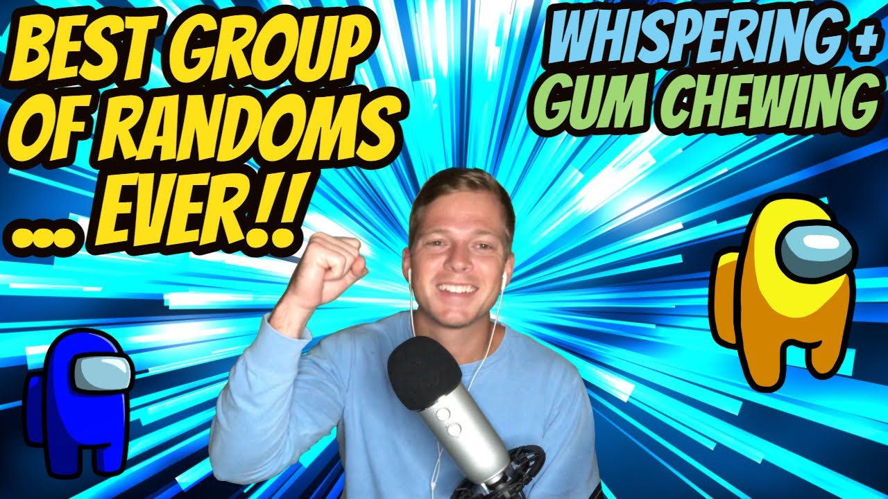ASMR Gaming: Among Us | Best Group of Randoms EVER! - Gum Chewing + Whispering