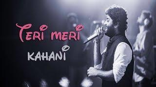 Teri Meri Kahani (Live) | Arijit Singh