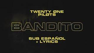 Twenty One Pilots - Bandito (Sub. Español)