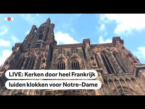 LIVE: Kerken in heel Frankrijk luiden klokken voor Notre-Dame