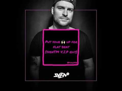 Put Your Hands Up For Flat Beat (SvenTM VIP Edit)
