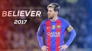 Gambar cover Lionel Messi 2017 - Believer - HD