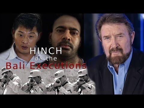 Hinch on Bali Nine Executions
