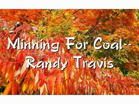 Minning For Coal--Randy Travis
