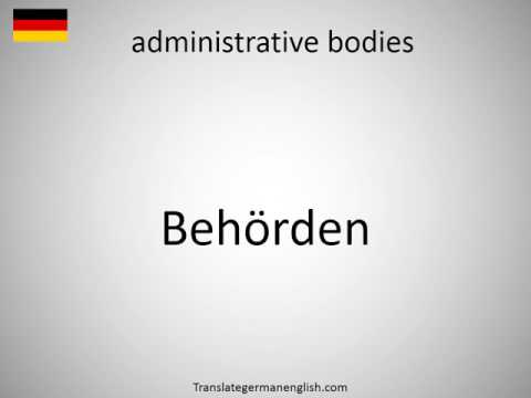 How to say administrative bodies in German?