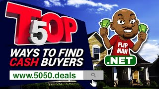 Top 5 Ways To Find and Build a Cash Buyers List For Wholesaling and Flipping Houses