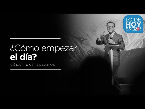 Como empezar el día? - Cesar Castellanos
