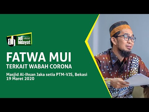 [HD] Sosialisasi Fatwa MUI Terkait Wabah Corona - Ustadz Adi Hidayat