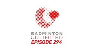 Badminton Unlimited 2019   Episode 294   BWF 2019