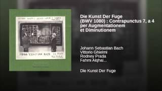 Die Kunst Der Fuge (BWV 1080) : Contrapunctus 7, a 4 per Augmentationem et Diminutionem