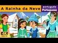 A rainha da neve - The Snow Queen - Histórias para crianças - 4K UHD - Portuguese Fairy Tales