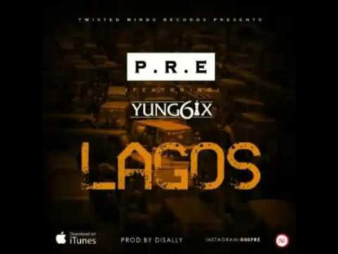 "Download P.R.E – ""Lagos"" ft. Yung6ix"
