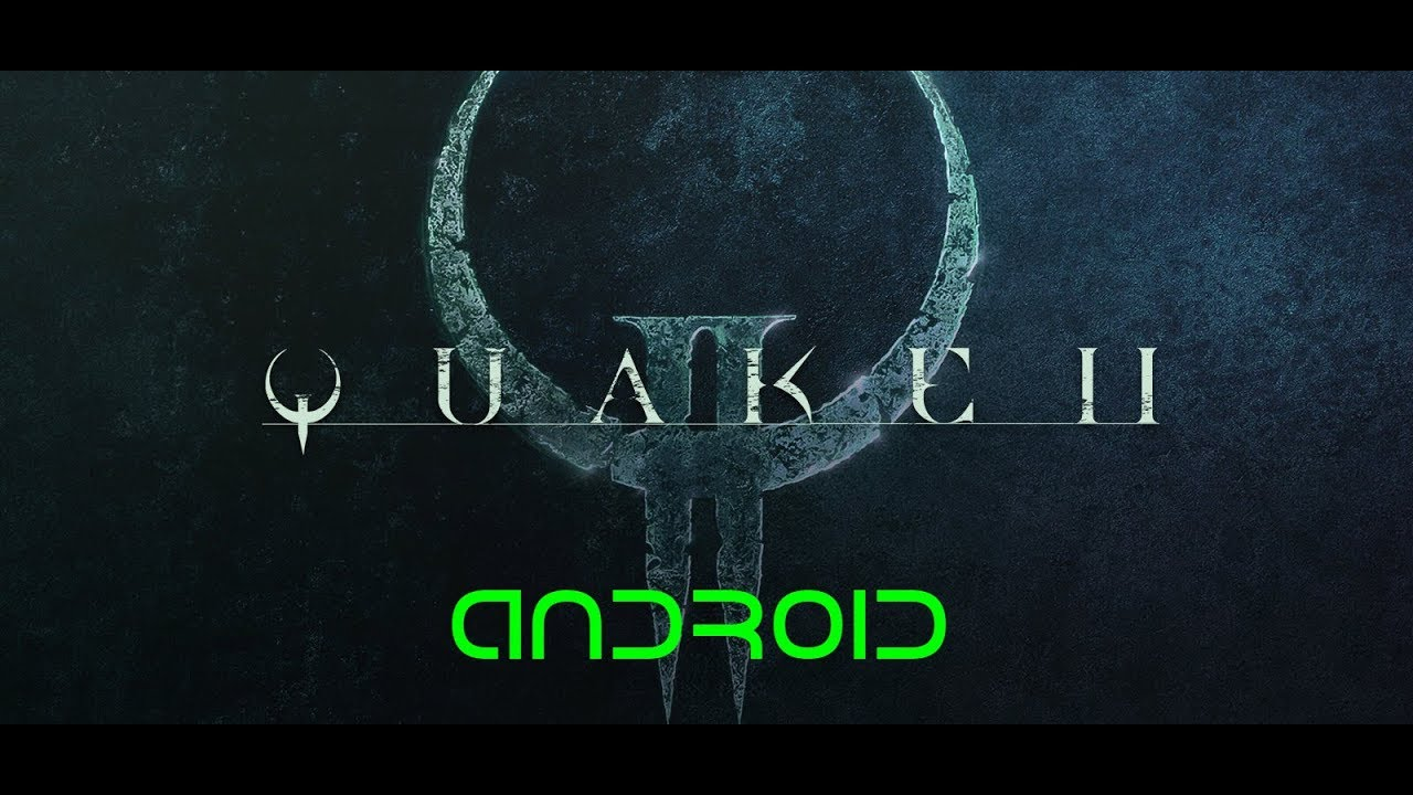 How to Play Quake II On Your Android Phone | Daves Computer Tips