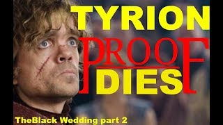 Proof Tyrion Lannister  Will DIE !! Black Wedding (part 2) Game Of Thrones Season 8 Theories