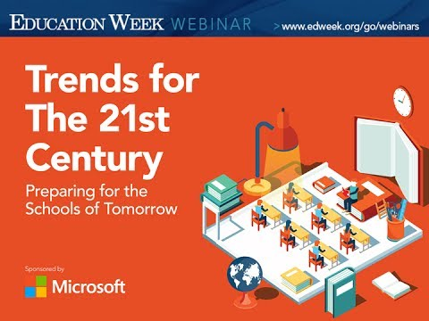 Webinar: Trends for the 21st Century: Preparing for the Schools of Tomorrow