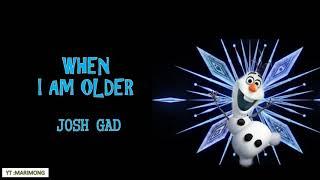 """Josh Gad - When I Am Older (From """"Frozen 2"""") Lyrics"""