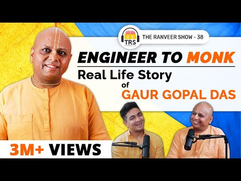 @Gaur Gopal Das  On Deep Life Lessons, Relationships & Stories from Monk Life | The Ranveer Show 38