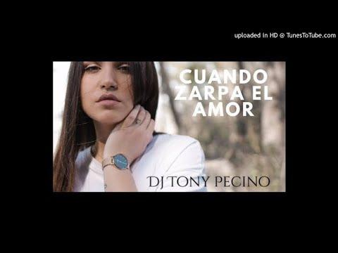 Cuando Zarpa El Amor - Camela - DJ Tony Pecino (Bachata Remix)