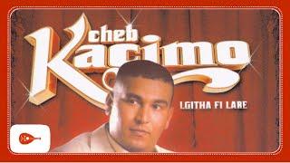 Cheb Kacimo - Lgitha fi lare