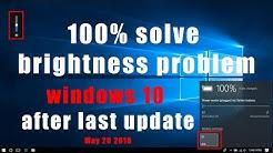 how to fix screen brightness problem in windows 10    Delete update  windows  after last update 100%
