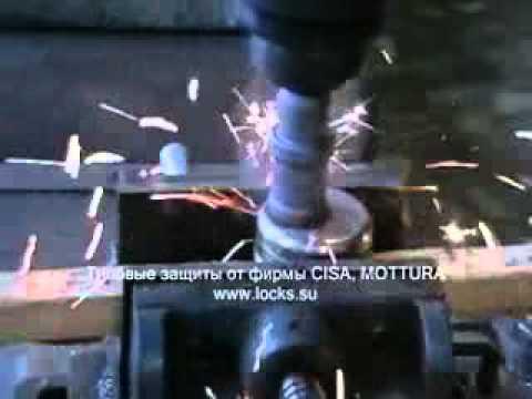 Высверливание CISA   Взлом броненакладок CISA .avi ()