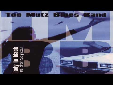 TOO MUTZ BLUES BAND - Since I've been loving you