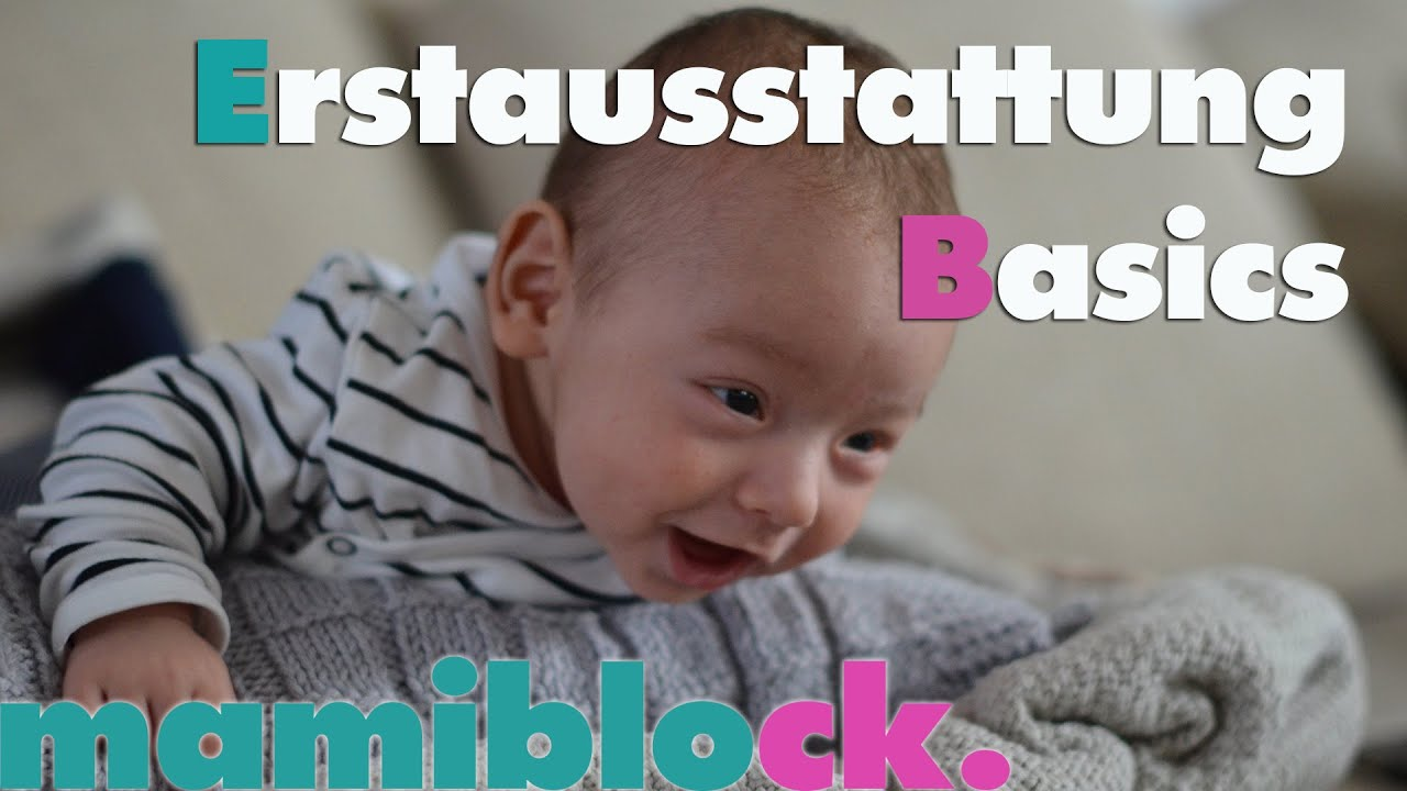 basics f r babys erstausstattung vergn gen teil 3 4 mamiblock der mami blog youtube. Black Bedroom Furniture Sets. Home Design Ideas