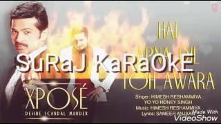 Hai Apna Dil Toh Awara { KaRaOkE } With Rap-(The Expose) SuRaJ HR MuSiCaL