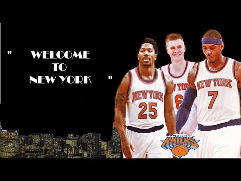 """""""Welcome To New York""""  The Knicks Starting Line Up Knickstape [HD]"""
