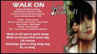 Linda Ronstadt Walk On lyrics 1995.mp3