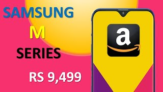 Samsung Galaxy M Series Officially India Launch Price Specificaton Features : SAMSUNG Vs Xiaomi