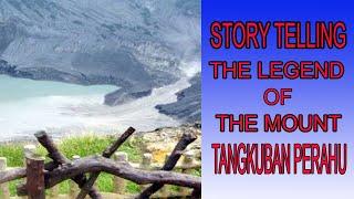 Story Telling   The Legend Of Mount Tangkuban Perahu