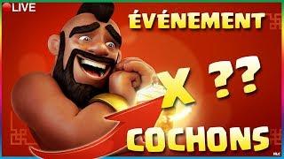 🔵 CLASH OF CLANS - 18H43, LE PARADIS DES COCHONS (EVENT) !!! XX GO GO GO LES 4700 TROTRO'S !!!