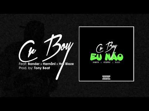 Cr Boy ft. Bander, Hernâni & Hot Blaze - Eu Não ( Audio )