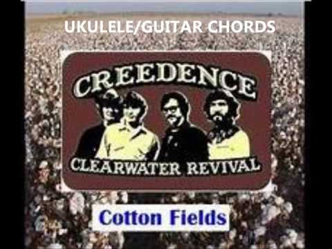 Cotton Fields Credence Clearwater Revival Ukuleleguitar Chords