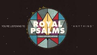 Royal Psalms - Anything