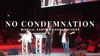 No Condemnation - Mirella, Kanto & Daniel Calange (Anthony Evans)