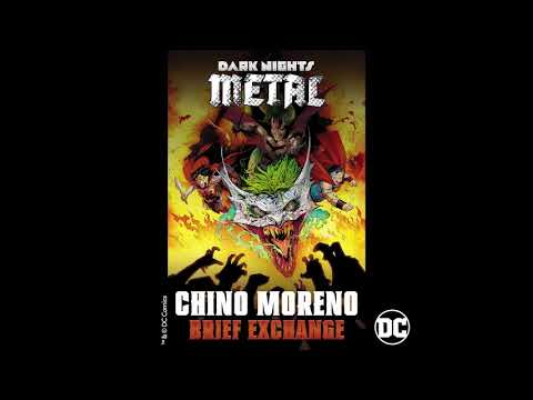 Chino Moreno - Brief Exchange (from DC's Dark Nights: Metal Soundtrack) [Official HD Audio]