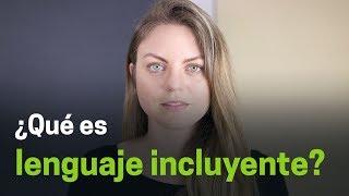 ¿Qué es lenguaje incluyente?