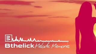 Bthelick - Melodic Memories | Melodic Deep House Music