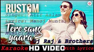 Tere Sang Yara {Rustam} Full Karaoke Atif Aslam By Dj Raj & Brothers Hindi karaoke Maza