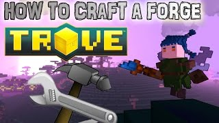 TROVE Wiki | HOW TO CRAFT AND USE A FORGE TO UPGRADE YOUR ITEMS