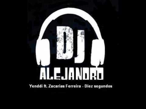 Yenddi ft. Zacarias Ferreira - Diez segundos