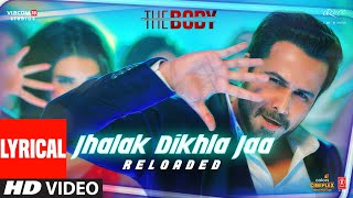 LYRICAL: Jhalak Dikhla Jaa Reloaded |The Body | Rishi K, Emraan H, Scarlett W |Himesh R, Tanishk B
