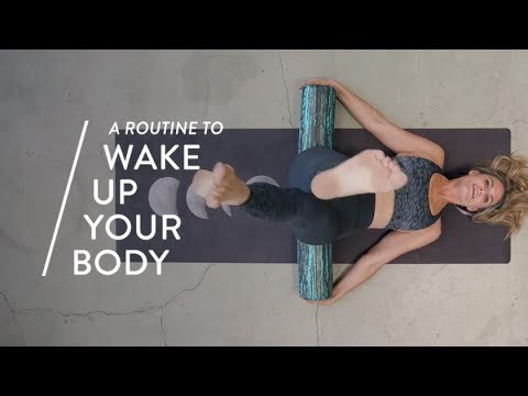 Foam Rolling Routine with Lauren Roxburgh to Wake Up Your Body ...