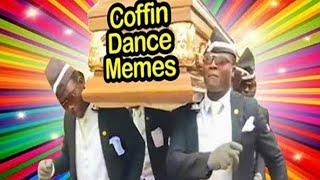 BEST OF COFFIN DANCE MEME COMPILATION OF ALL TIME