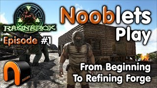 ARK - FROM BEGINNING TO REFINING FORGE - Episode #1 Ragnarok Lets Play